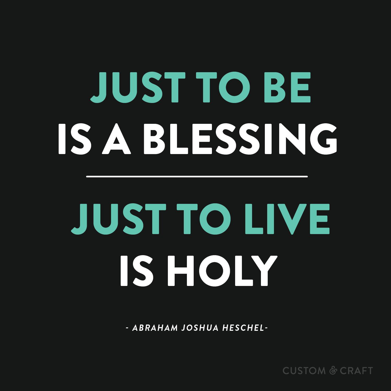 Heschel, Just to Be